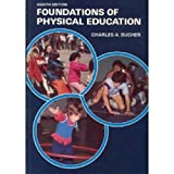 Foundations of Physical Education, Charles A. Bucher, 0801608678