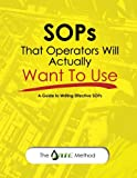 img - for SOPs That Operators Will Actually Want To Use: A Guide to Writing Effective SOPs book / textbook / text book