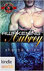 Special Forces: Operation Alpha: Awakening Aubrey (Kindle Worlds Novella) (Jack 'Em Up Book 7)