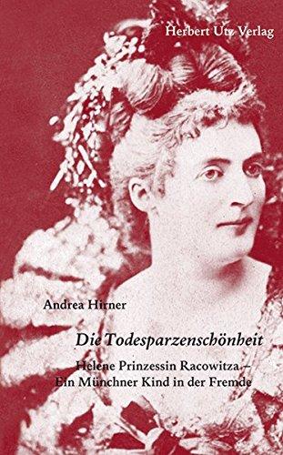 Die Todesparzenschönheit: Helene Prinzessin Racowitza – Ein Münchner Kind in der Fremde (Fachbuch)