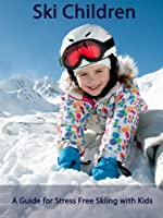 Ski Children - A Guide For Stress Free Skiing