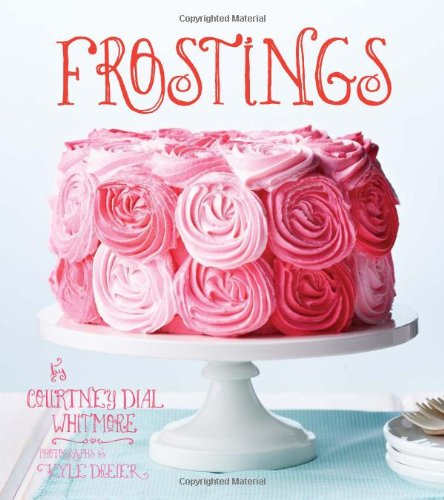 Frostings by Courtney Dial Whitmore, Courtney Whitmore