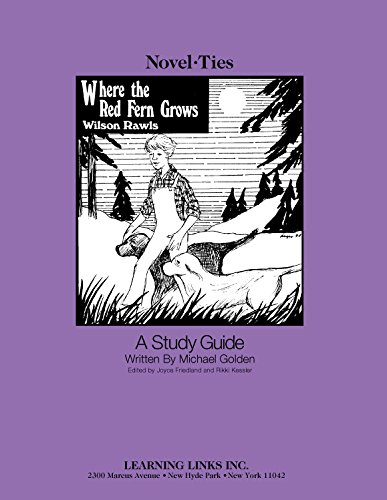 Where the Red Fern Grows: Novel-Ties Study Guide by Learning Links