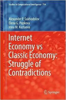 Internet Economy vs Classic Economy: Struggle of Contradictions (Studies in Computational Intelligence)