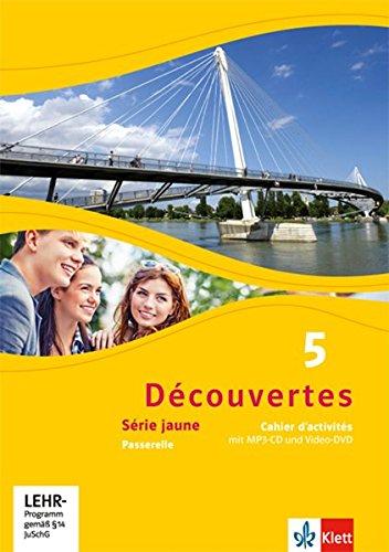 Découvertes 5. Série jaune: Cahier d'activités mit MP3-CD und Video-DVD 5. Lernjahr (Découvertes. Série jaune (ab Klasse 6). Ausgabe ab 2012)