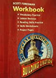 SS05 WORKBOOK GRADE 4/5 BUILDING A NATION (Scott Foresmen Social Studies 2005), Scott Foresman, 0328081795