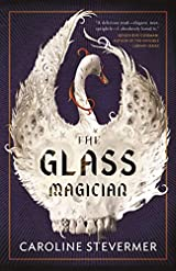 The Glass Magician by Caroline Stevermer