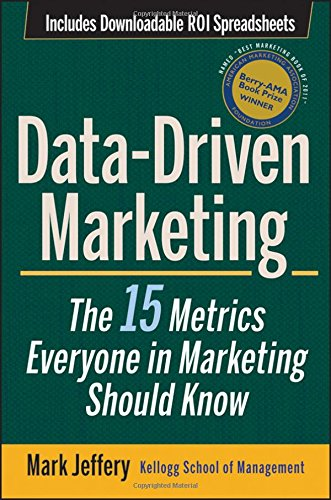 Data-Driven Marketing: The 15 Metrics Everyone in Marketing Should Know [Mark Jeffery] (Tapa Dura)
