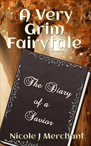 A Very Grim Fairytale: The Diary of a Savior