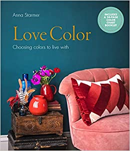 Love Color: Choosing Colors to Live with: Amazon.es: Anna Starmer: Libros en idiomas extranjeros