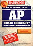 img - for Barron's How to Prepare for the AP Human Geography Advanced Placement Examination book / textbook / text book