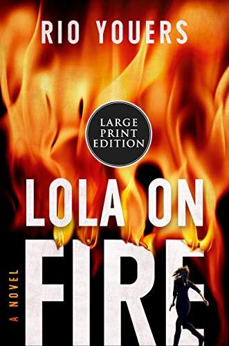 Book Cover: Lola on Fire: A Novel