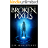Broken Pixels (The Chronicles of Mara Lantern, Book 4)
