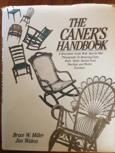 The Caner's Handbook: A Descriptive Guide With Step-By-Step Photographs for Restoring Cane, Rush, Splint, Danish Cord, Rawhide and Wicker Furniture (Splint Patterns Hand)