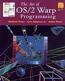 The Art of OS/2 Warp Programming, Kathleen Panov and Larry Salomon, 0471086339