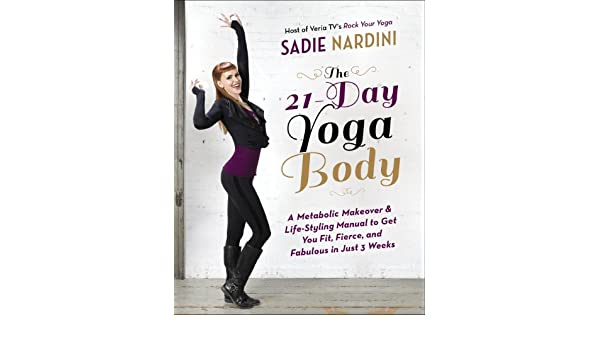 The 21-Day Yoga Body: A Metabolic Makeover and Life-Styling ...