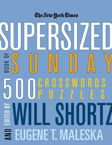 The New York Times Supersized Book of Sunday Crosswords: 500 Puzzles (New York Times Crossword - Spring York St Ny New