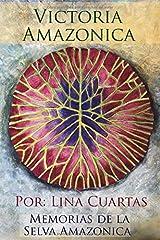 Victoria Amazónica: Memorias de la Selva Amazónica (Spanish Edition) Paperback