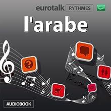 EuroTalk Rythme l'arabe | Livre audio Auteur(s) :  EuroTalk Ltd Narrateur(s) : Sara Ginac
