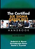 The Certified Six Sigma Green Belt Handbook, Second Edition 2nd edition by Roderick A., Ph.D. Munro (2015) Hardcover