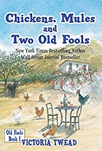 Chickens, Mules And Two Old Fools by Victoria Twead ebook deal