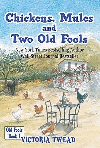 Chickens, Mules and Two Old Fools by [Twead, Victoria]