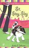 Sit, Stay, Slay (Kendra Ballantyne, Petsitter Mysteries, No. 1)