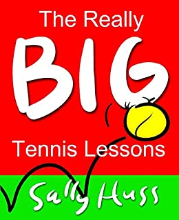The Really Big Tennis Lessons by [Huss, Sally]