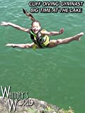 Cliff Diving Gymnast - Big Time at the Lake