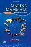 Marine Mammals, Second Edition: Evolutionary Biology