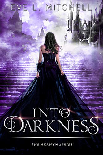 Into Darkness: The Akrhyn Series by [Mitchell, Eve L.]