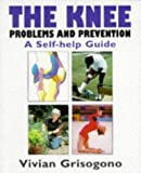 img - for The Knee: Problems and Prevention a Self-Help Guide by Vivian Grisogono (1998-06-23) book / textbook / text book