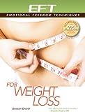 EFT for Weight Loss, Dawson Church, 160415215X