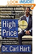 #9: High Price: A Neuroscientist's Journey of Self-Discovery That Challenges Everything You Know About Drugs and Society (P.S.)