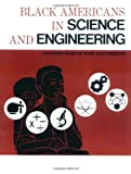 Black Americans in Science and Engineering, , 0913543527