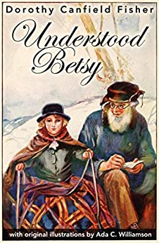 Understood Betsy by [Fisher, Dorothy Canfield]