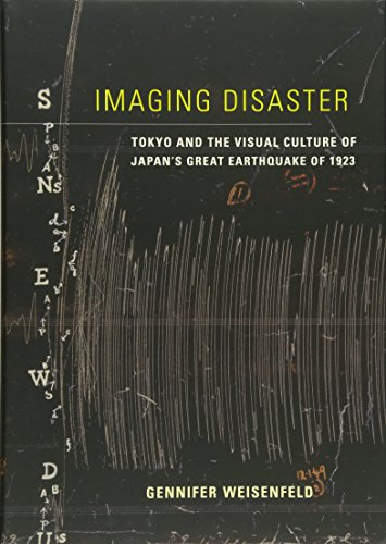 Imaging Disaster: Tokyo and the Visual Culture of Japan's Great Earthquake of 1923