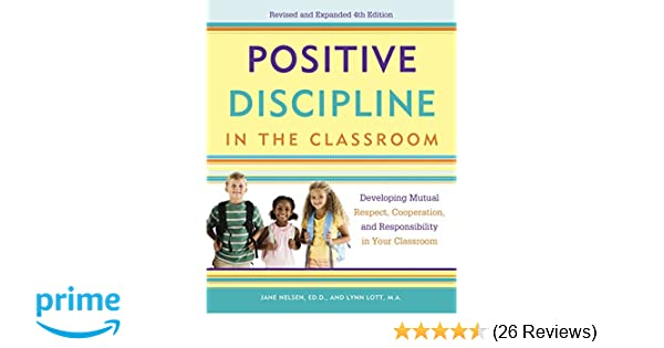 Proactive Discipline Can Lower >> Amazon Com Positive Discipline In The Classroom Developing Mutual