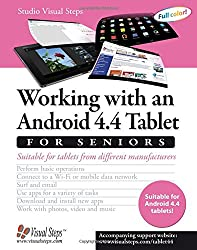Working with an Android 4.4 Tablet for Seniors: Suitable for Tablets from Different Manufacturers (Computer Books for Seniors series)