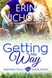 Getting His Way: Sapphire Falls book seven