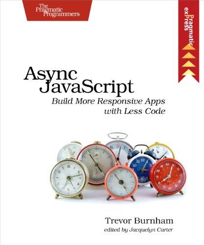 Async JavaScript by Trevor Burnham, Publisher : Pragmatic Bookshelf