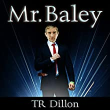 Mr. Baley Audiobook by TR Dillon Narrated by Andrew Tell