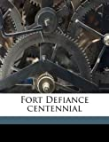 Fort Defiance Centennial, William] [Carter, 1175517194
