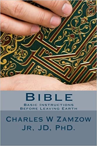 Bible Basic Instructions Before Leaving Earth Dr Charles W Zamzow