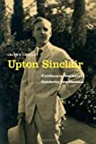 Upton Sinclair: California Socialist, Celebrity Intellectual