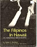 The Filipinos in Hawaii, Ruben R. Alcantara and Nancy S. Alconcel, 0824806123