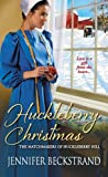 Huckleberry Christmas (The Matchmakers of Huckleberry Hill)