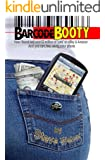 Barcode Booty: How I found and sold $2 million of 'junk' on eBay and Amazon, And you can, too, using your phone