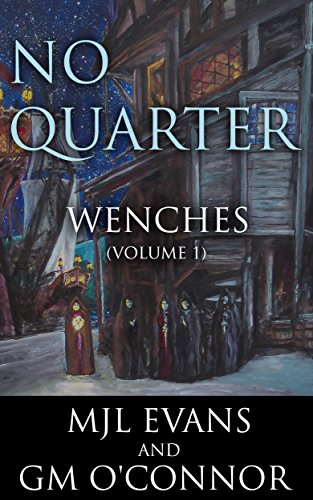 No Quarter: Wenches - Volume 1 by [Evans, MJL, O'Connor, GM]