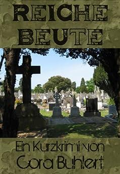 Reiche Beute (German Edition) por [Buhlert, Cora]